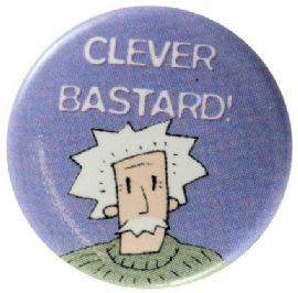 Clever Bastard - Slogan Button Badge